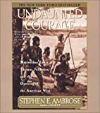 img - for Undaunted Courage: Meriwether Lewis Thomas Jefferson And The Opening Of The American West by Stephen E. Ambrose (1996-06-01) book / textbook / text book
