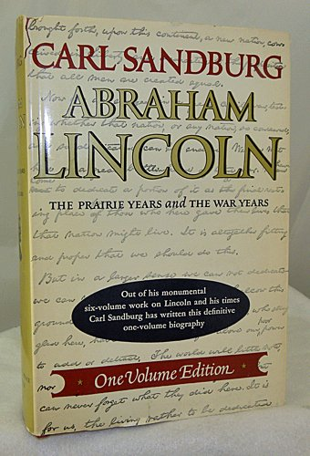 Abraham Lincoln: The Prarie Years and the War Years (One Volume Edition)