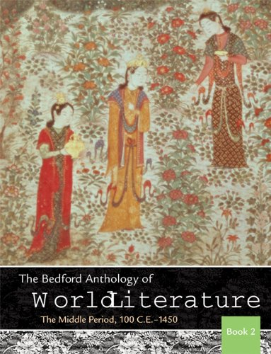 The Bedford Anthology of World Literature, Book 2: The Middle Period, 100 C.E.-1450