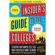 The Insider's Guide to the Colleges, 2014: Students on Campus Tell You What You Really Want to Know, 40th Edition...