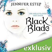 Black Blade: Die helle Flamme (Black Blade 3) Hörbuch von Jennifer Estep Gesprochen von: Franziska Herrmann