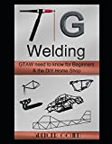 Image of Tig Welding: GTAW need to know for beginners & the DIY home shop (DIY Home Workshop)