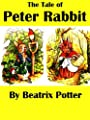 The Tale of Peter Rabbit (Illustrated) (Digitally Remastered)