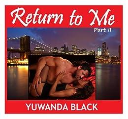 Return to Me, Part II by [Black, Yuwanda]