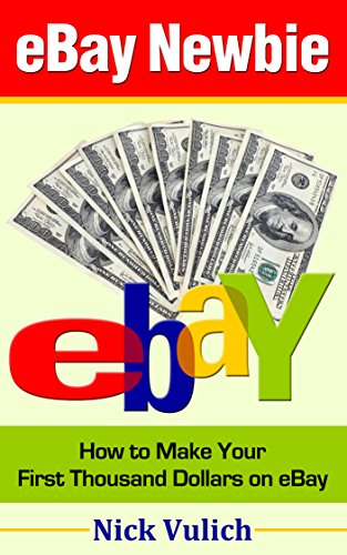 Amazon ebay newbie how to make your first thousand dollars ebay newbie how to make your first thousand dollars on ebay ebay selling made fandeluxe Ebook collections