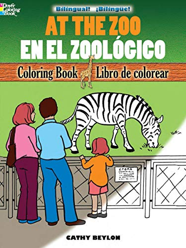 At the Zoo/En el Zoológico: Bilingual Coloring Book (Dover Children's Bilingual Coloring Book) (English and Spanish Edition) (Spanish Alphabet Coloring Book)