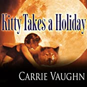Kitty Takes a Holiday: Kitty Norville, Book 3 | Carrie Vaughn