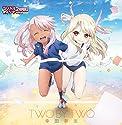 幸田夢波 / TWO BY TWO 〜TVアニメ「Fate/kaleid liner プリズマ☆イリヤ ツヴァイ!」EDテーマ