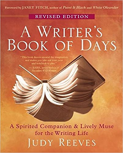 A Writers Book Of Days Spirited Companion And Lively Muse For The Writing Life Revised Edition