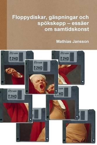 Read Online Floppydiskar, gäspningar och spökskepp - essäer om samtidskonst (Swedish Edition) PDF