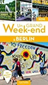 Un grand week-end à Berlin 2016 par Guide Un Grand Week-end