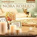 The Last Boyfriend: The Inn BoonsBoro Trilogy, Book 2 Hörbuch von Nora Roberts Gesprochen von: MacLeod Andrews