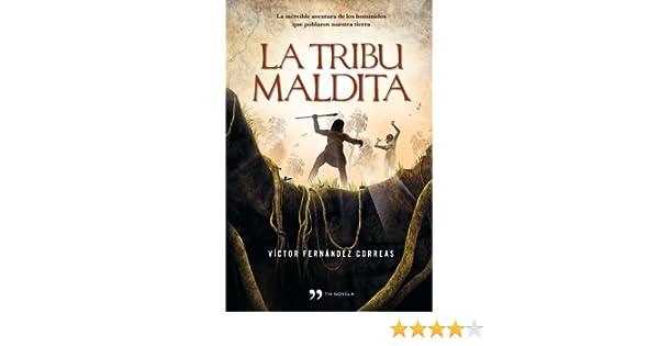 La tribu maldita: Amazon.es: Fernández Correas, Víctor: Libros