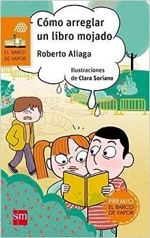 Cómo Arreglar Un Libro Mojado por Roberto Aliaga epub