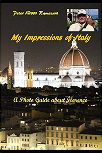 My Impressions of Italy: A Photo Guide about Florence