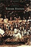img - for Turner Station (Images of America: Maryland) by Jerome Watson (2008-07-09) book / textbook / text book