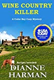 Wine Country Killer: A Cedar Bay Cozy Mystery (Cedar Bay Cozy Mystery Series) by  Dianne Harman in stock, buy online here