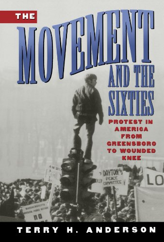 The Movement and The Sixties: Protest in America from Greensboro to Wounded - Case Silver Movement