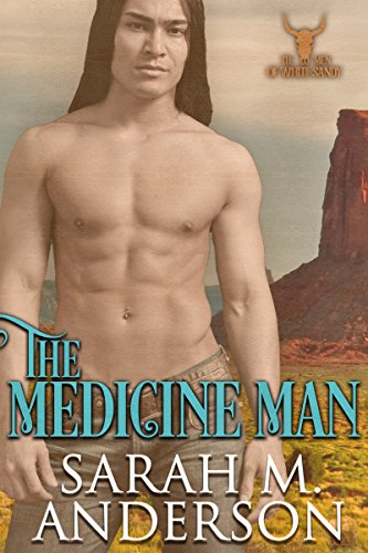 The Medicine Man (Men of the White Sandy Book 1)