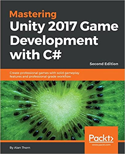 Mastering Unity 2017 Game Development with C#: Create