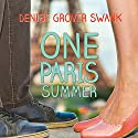 One Paris Summer Audiobook by Denise Grover Swank Narrated by Amy McFadden
