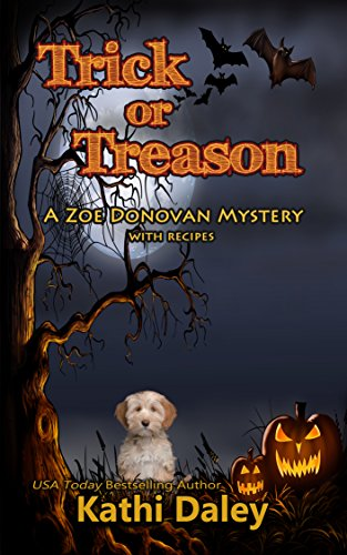 Trick or Treason (Zoe Donovan Cozy Mystery Book 26) -