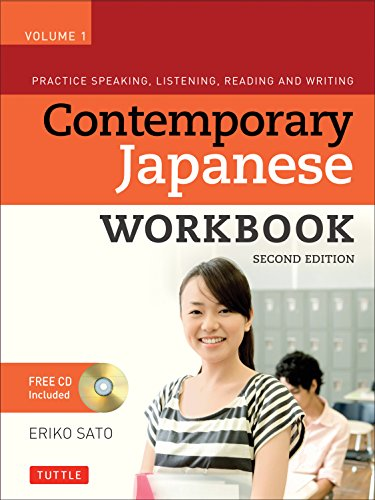 Contemporary Japanese Workbook Volume 1: Practice Speaking, Listening, Reading and Writing Second Edition(Audio CD Included) by Tuttle Publishing