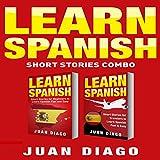 #1: Learn Spanish: 2 Books in 1!: Short Stories for Beginners to Learn Spanish Fast & Easy, Short Stories for Travelers to Learn Spanish Fast & Easy