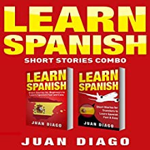 Learn Spanish: 2 Books in 1!: Short Stories for Beginners to Learn Spanish Fast & Easy, Short Stories for Travelers to Learn Spanish Fast & Easy Audiobook by Juan Diago Narrated by John Fiore