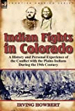 Indian Fights in Colorado, Irving Howbert, 0857067214