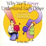 Why We'll Never Understand Each Other, Wiley Miller, 0740733877