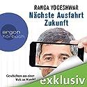 Nächste Ausfahrt Zukunft: Geschichten aus einer Welt im Wandel Hörbuch von Ranga Yogeshwar Gesprochen von: Ranga Yogeshwar