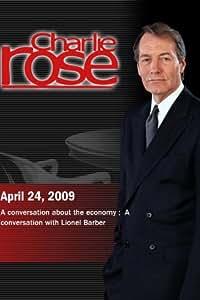 Charlie Rose -  Economy / Lionel Barber (April 24, 2009)