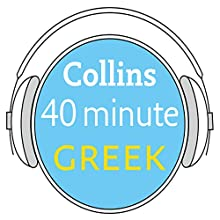 Greek in 40 Minutes: Learn to speak Greek in minutes with Collins Audiobook by  Collins Narrated by  Collins