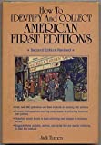 How to Identify and Collect American First Editions : A Guide Book, Tannen, Jack, 0668039337