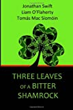 Three Leaves of a Bitter Shamrock, Jonathan Swift and Liam O'Flaherty, 1495916103