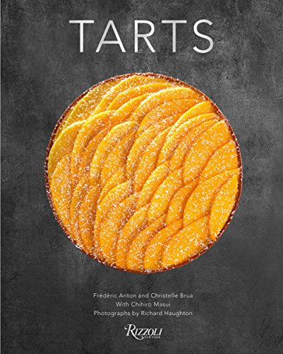 Tarts by Frederic Anton, Christelle Brua