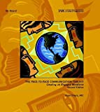img - for The Face-to-Face Communication Toolkit: Creating an Engaged Workforce by Roger D'Aprix (2009-06-05) book / textbook / text book