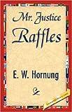 Mr Justice Raffles, E. W. Hornung, 1421845237