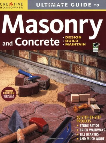 Ultimate Guide: Masonry & Concrete, 3rd edition: Design, Build, Maintain (Home Improvement)