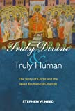 img - for Truly Divine and Truly Human: The Story of Christ and the Seven Ecumenical Councils book / textbook / text book