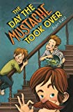 The Day the Mustache Took Over (The Mustache Series)