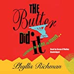 The Butter Did It: A Gastronomic Tale of Love and Murder | Phyllis Richman