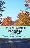 Iter Mirabile Dennis et Debrae: A Latin Novella (Latin Edition)
