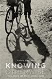 Knowing Otherwise : Race, Gender, and Implicit Understanding, Shotwell, Alexis, 0271037644