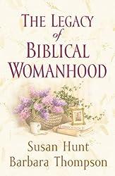 Legacy Of Biblical Womanhood