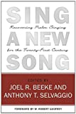 Sing a New Song, Joel R. Beeke, Anthony T. Selvaggio, 1601781059