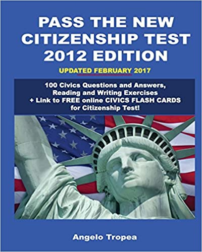 Pass the New Citizenship Test 2012 Edition: 100 Civics Questions ...