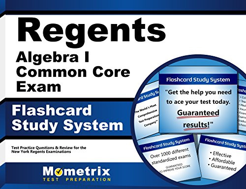 Regents Algebra I (Common Core) Exam Flashcard Study System: Regents Test Practice Questions & Review for the New York Regents Examinations