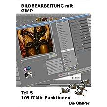 Bildbearbeitung mit GIMP: 105 G'MIC-Tipps (German Edition)